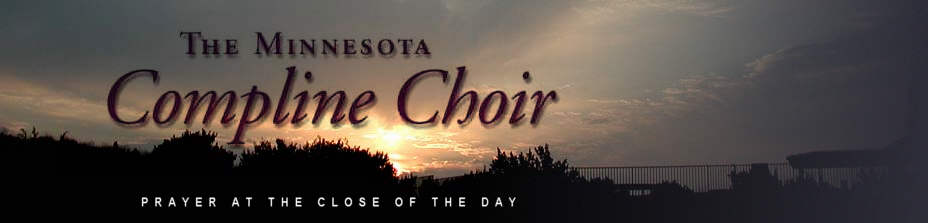 The Minnesota Compline Choir: Prayer at the Close of the Day